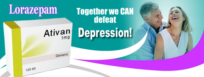 Buy Now Lorazepam - Together we CAN defeat depression!